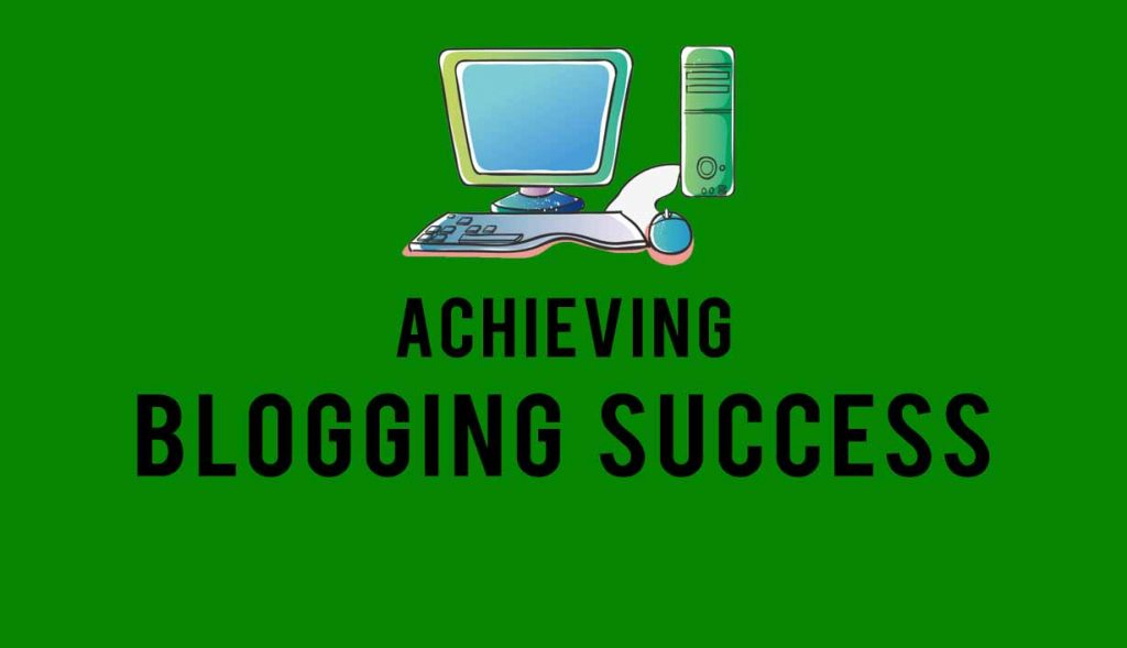achieving blogging success