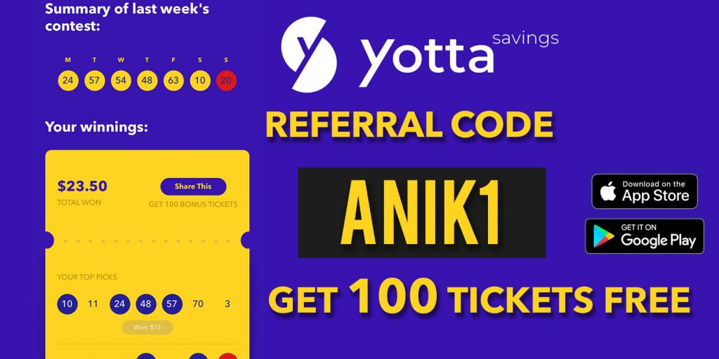 Use Yotta referral code ANIK1 for free 100 bonus tickets when you sign up on Yotta Savings!